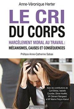 Livres Couvertures de Le cri du corps - Harcèlement moral au travail : mécanismes, causes et conséquences