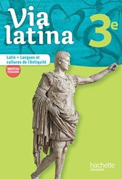 Livres Couvertures de Via latina Latin - Langues et cultures de l'Antiquité - 3e - Livre élève - Ed. 2017