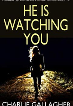 Livres Couvertures de HE IS WATCHING YOU an absolutely gripping crime thriller with a massive twist (English Edition)