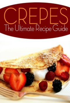 Livres Couvertures de Crepes! The Ultimate Recipe Guide: Over 30 Delicious & Best Selling Recipes by Jennifer Hastings (2014-07-03)