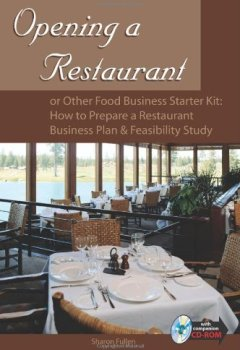 Livres Couvertures de Opening a Restaurant or Other Food Business Starter Kit: How to Prepare a Restaurant Business Plan & Feasibility Study: With Companion CD-ROM by Sharon Fullen (2005-01-12)