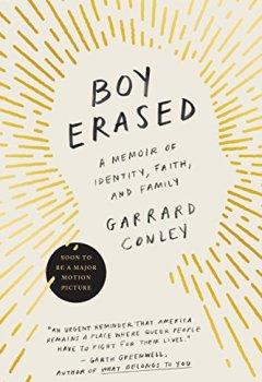 Livres Couvertures de Boy Erased: A Memoir of Identity, Faith, and Family