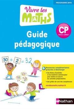 Vivre les maths CP : Guide pédagogique de Indie Author
