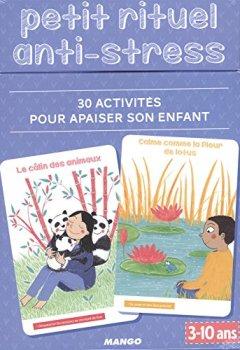 Livres Couvertures de Petit rituel anti-stress : 30 activités pour apaiser son enfant