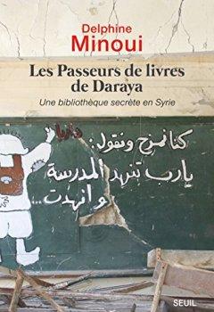 Livres Couvertures de Les Passeurs de livres de Daraya - Une bibliothèque secrète en Syrie