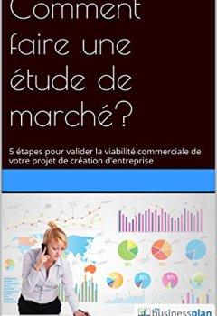 Livres Couvertures de Comment faire une étude de marché?: 5 étapes pour valider la viabilité commerciale de votre projet de création d'entreprise