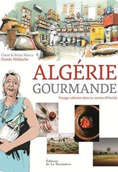 Livres Couvertures de Algérie gourmande. Voyage culinaire dans la cuisine d'Ourida