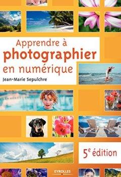 Livres Couvertures de Apprendre à photographier en numérique: 5e édition