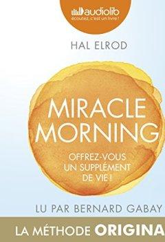 Livres Couvertures de Miracle Morning : Offrez-vous un supplément de vie !