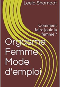 Livres Couvertures de Orgasme Femme : Mode d'emploi: Comment faire jouir la femme ? (KSS)
