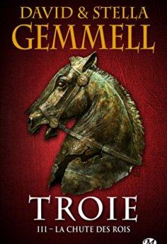 Livres Couvertures de Troie, Tome 3: La Chute des rois