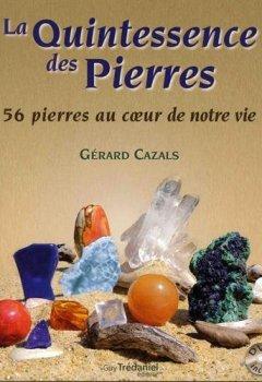 Livres Couvertures de La quintessence des pierres : 56 pierres au coeur de notre vie