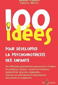 Livres Couvertures de 100 idées pour développer la psychomotricité des enfants