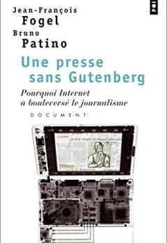Livres Couvertures de Une presse sans Gutenberg : Pourquoi Internet a bouleversé le journalisme