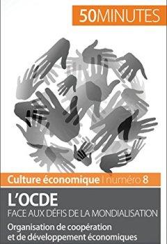 Livres Couvertures de L'OCDE face aux défis de la mondialisation: Organisation de coopération et de développement économiques (Culture économique t. 8)