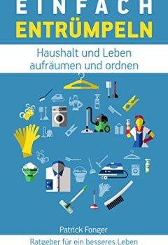 Buchdeckel von Einfach entrümpeln: Haushalt und Leben aufräumen und ordnen (Ratgeber für ein besseres Leben 1)