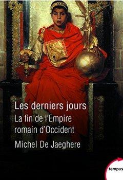 Livres Couvertures de Les derniers jours, la fin de l'empire romain d'Occident