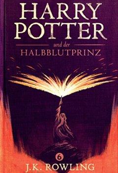 Abdeckungen Harry Potter und der Halbblutprinz (Die Harry-Potter-Buchreihe)