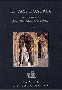 Livres Couvertures de Le Pays d'Astrée : Canton de Boën, commune de Sail-sous-Couzan, Loire