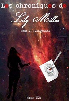 Livres Couvertures de Les Chroniques de Lily Miller Tome VI: Vengeance