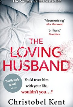 Livres Couvertures de The Loving Husband: You'd trust him with your life, wouldn't you...? (English Edition)