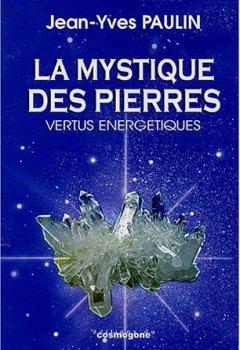 Livres Couvertures de La mystique des pierres : Vertus énergétiques