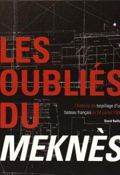 Livres Couvertures de Les oubliés du Meknès : L'histoire du torpillage d'un bateau français le 24 juillet 1940