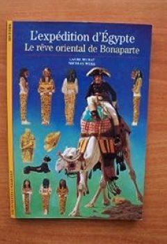 L'EXPEDITION D'EGYPTE LE REVE ORIENTAL DE BONAPARTE