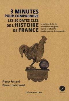 Livres Couvertures de 3 minutes pour comprendre les 50 dates clés de l'histoire de France