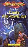 Lancedragon - Dragons d'un nouvel âge, tome 1 : L'aube d'un nouvel âge