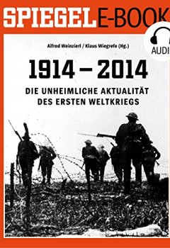 Buchdeckel von Die unheimliche Aktualität des Ersten Weltkriegs