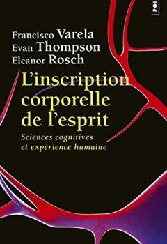 Livres Couvertures de L'Inscription corporelle de l'esprit - Sciences cognitives et expérience humaine