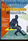 Le Magazine Littéraire n°457. Les nouveaux enjeux de la philosophie, 30 penseurs français pour comprendre notre monde