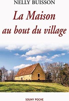Livres Couvertures de La Maison au bout du village: Un roman captivant (Souny poche t. 91)