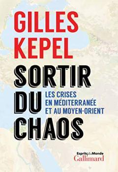 Livres Couvertures de Sortir du chaos. Les crises en Méditerranée et au Moyen-Orient (Esprits du monde)