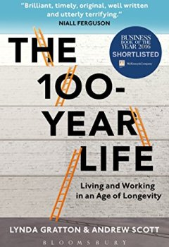 Livres Couvertures de The 100-year Life: Living and Working in an Age of Longevity