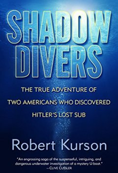 Buchdeckel von Shadow Divers: The True Adventure of Two Americans Who Risked Everything to Solve One of the Last Mysteries of World War II