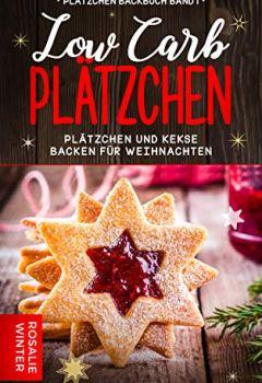 Buchdeckel von Low Carb Plätzchen: Plätzchen und Kekse backen für Weihnachten (Plätzchen Backbuch 1)