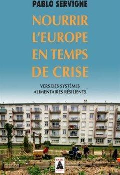 Livres Couvertures de Nourrir l'Europe en temps de crise : Vers des systèmes alimentaires résilients