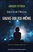 Création de l'Univers - Sauve-toi toi-même - Livre 1