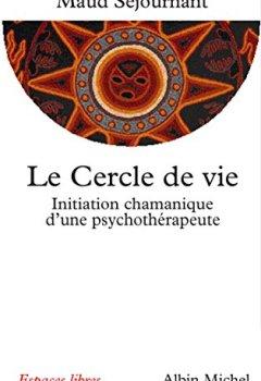 Livres Couvertures de Le Cercle de vie : Initiation chamanique d'une psychothérapeute