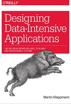 Livres Couvertures de Designing Data-Intensive Applications: The Big Ideas Behind Reliable, Scalable, and Maintainable Systems