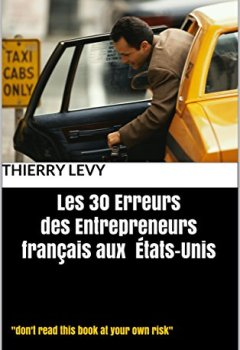 Livres Couvertures de Les 30 erreurs des entrepreneurs français aux Etats-Unis: don't read this book at your own risk