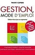 Gestion, mode d'emploi: Comptabilité générale, analyse financière, comptabilité analytique, business plan, investissements