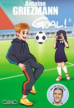 Livres Couvertures de Goal ! - tome 3 L'avenir au bout du pied