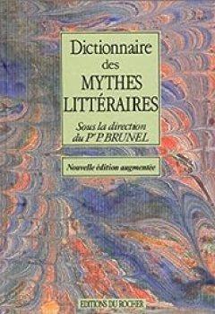 Livres Couvertures de Dictionnaire des mythes littéraires