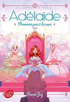 Livres Couvertures de Adélaïde - Tome 3: Premiers pas à la cour