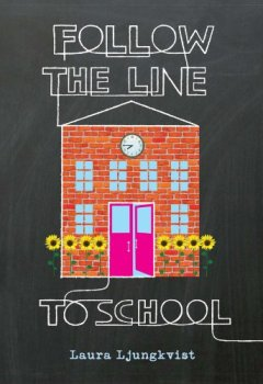 Livres Couvertures de Follow the Line to School