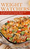 Weight Watchers Cookbook:  Weight Watcher Casseroles Recipes For  Quick & Easy, One Dish, Low Fat Meals (Casseroles,Party Recipes, Healthy Recipes Book 1)