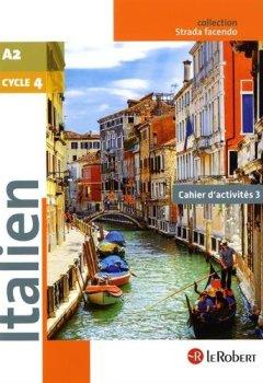 Livres Couvertures de Italien Collège A2 Cycle 4 - 5e/4e/3e - Strada facendo - Cahier d'activités 3